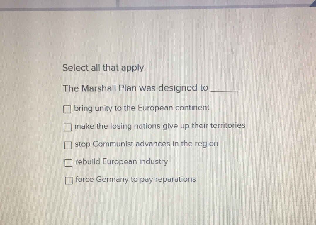 Select all that apply the marshall plan was designed - The marshall plan was designed to ...