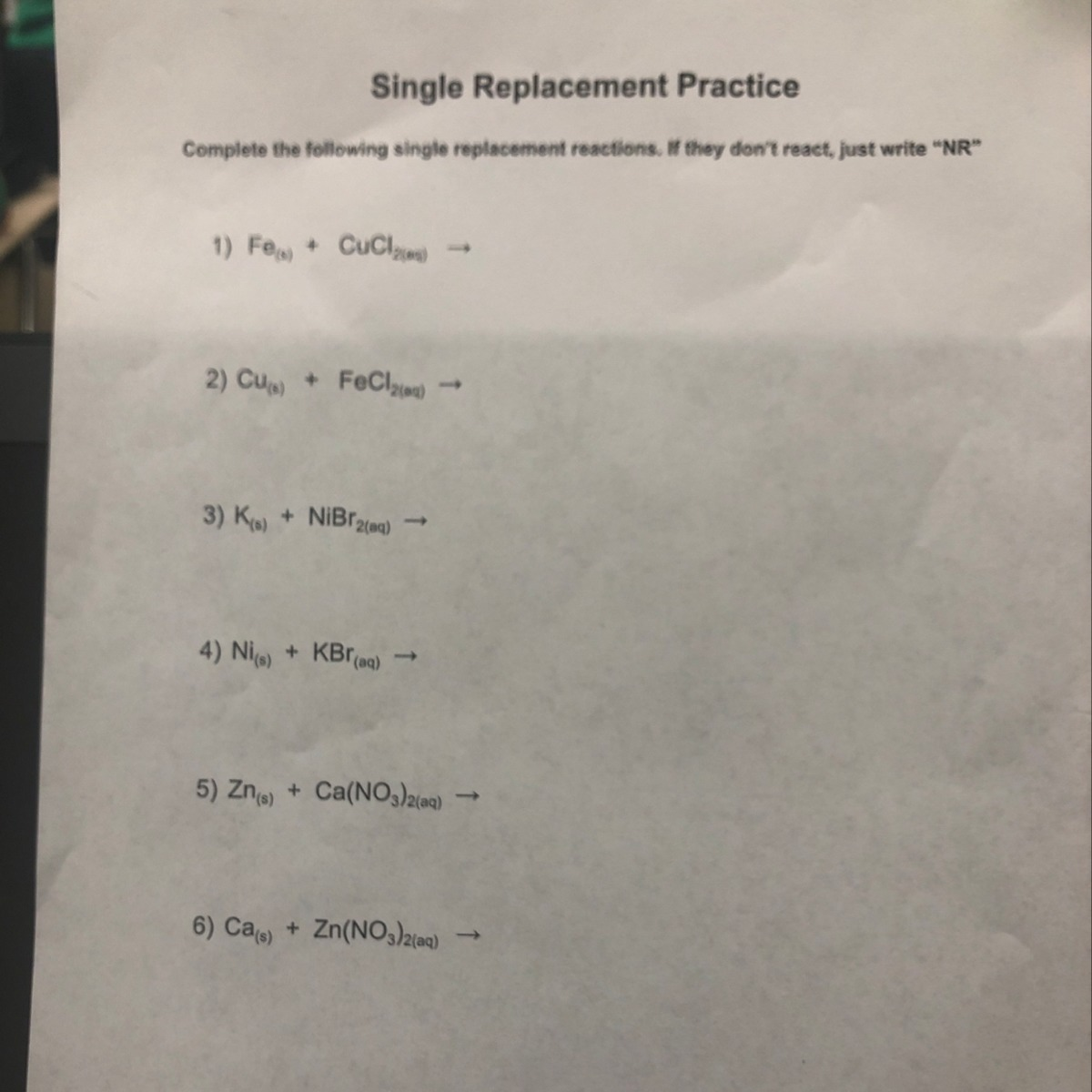 Complete The Following Single Replacement Reaction If They Don T React Just Write Nr 1 Fe S Brainly Com