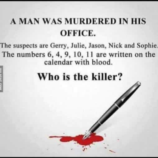 A man was murdered in his office. The suspects are gerry, julie ...