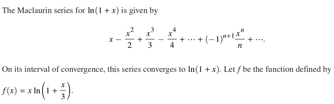 The Maclaurin Series For Ln1x Is Given By X X22 X33 X4