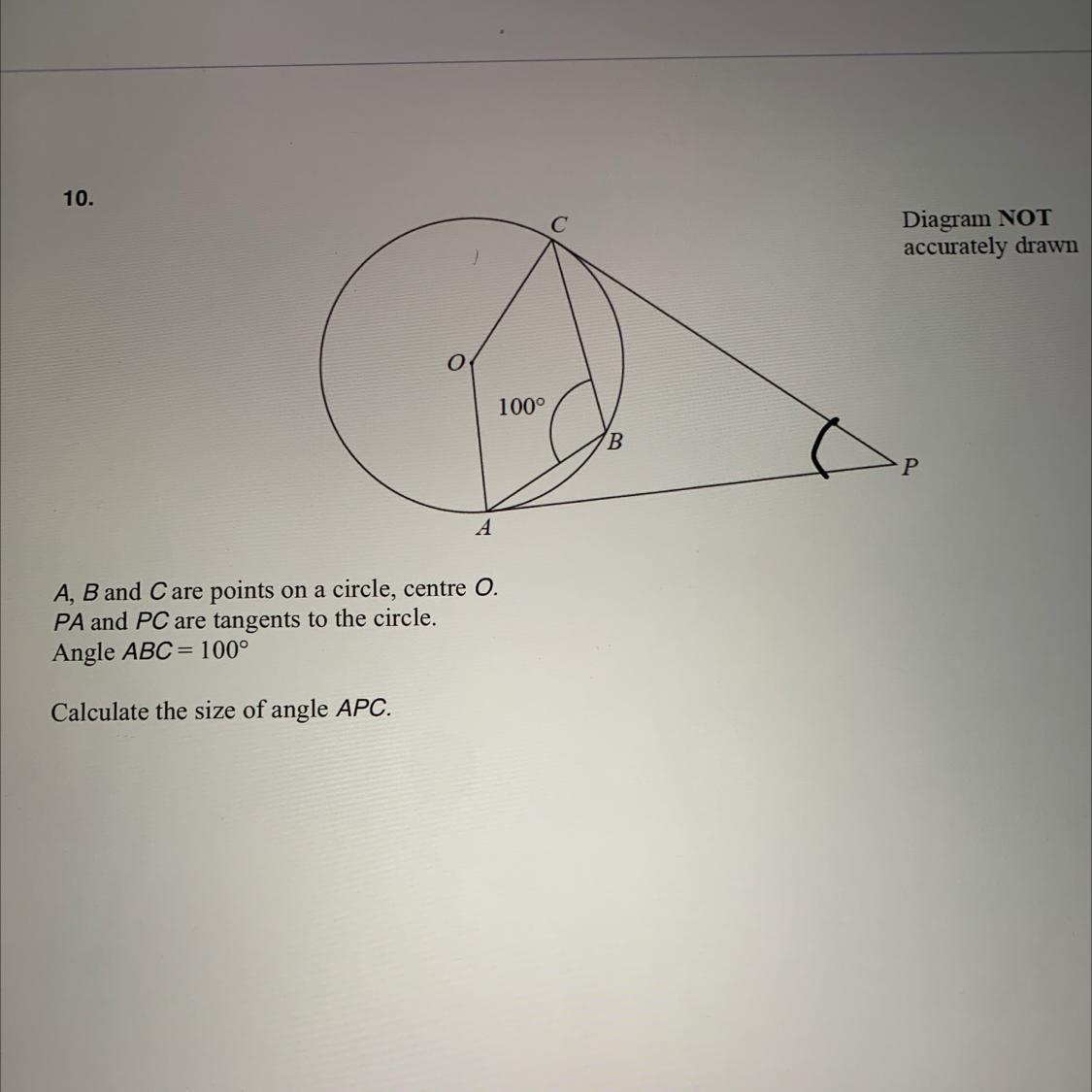 10. Diagram NOT accurately drawn 100° B P А A, B and C are ...