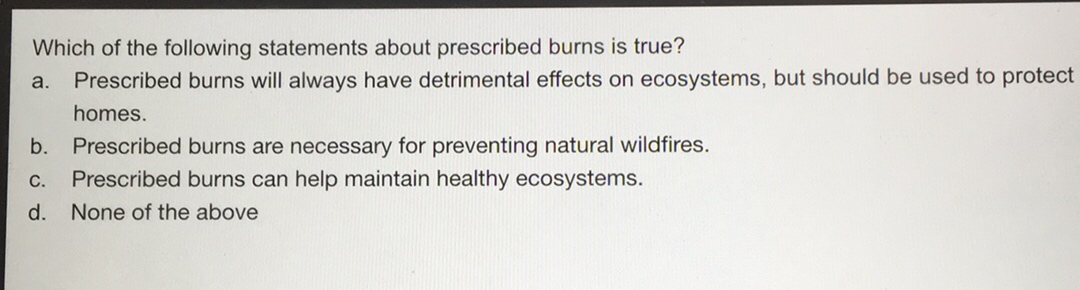 Which of the following statements about prescribed burns ...