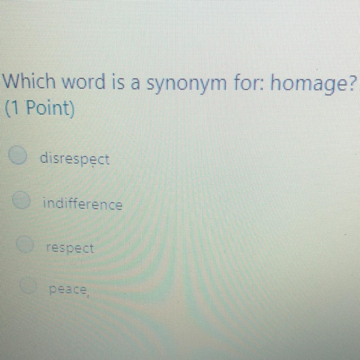 Which word is a synonym for homage? - Brainly.com