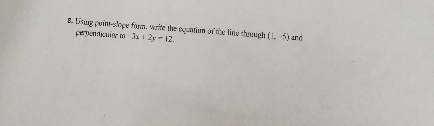 Using Point Slope Form Write The Equation Of The Line Through 1