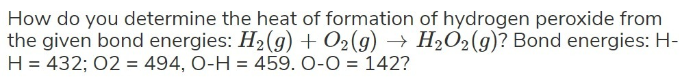 For h2o2(g), find the value of δh∘f  (use appendix c in the