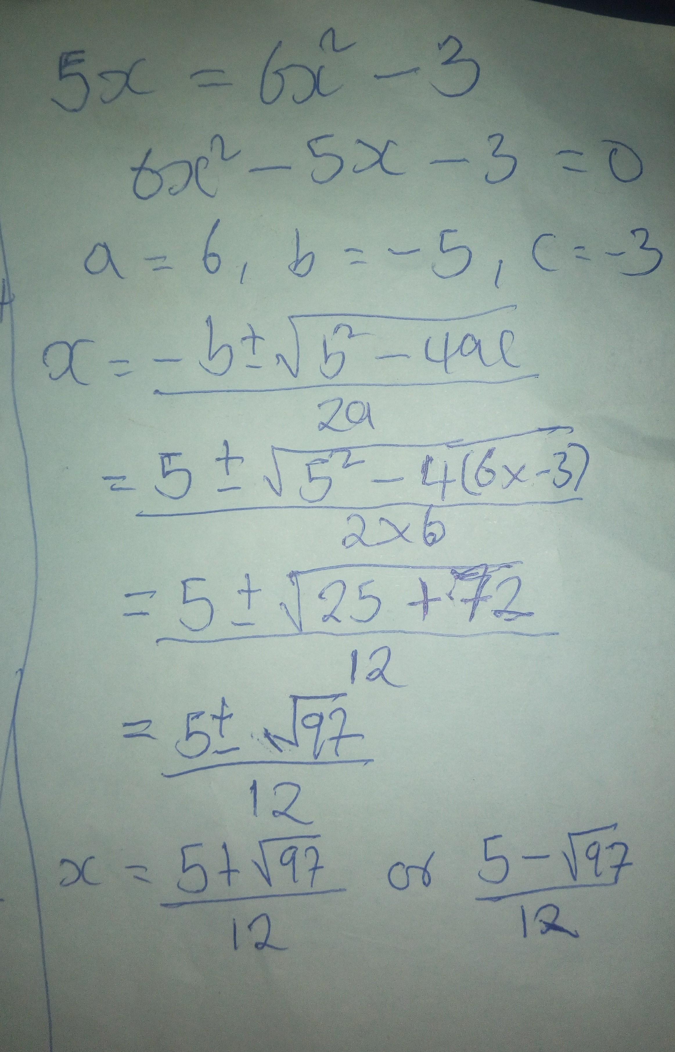 Using The Quadratic Formula To Solve 5x = 6x2 – 3, What