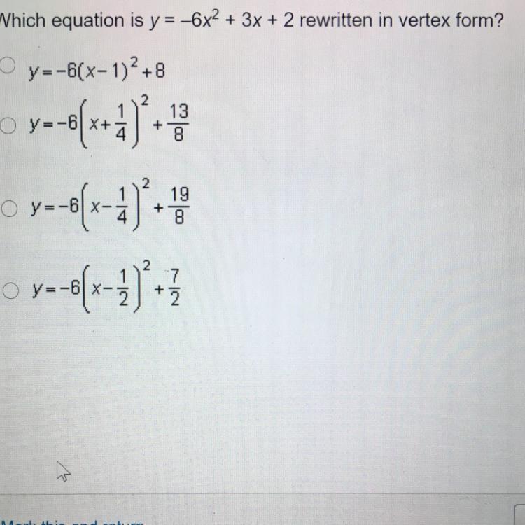 Which Equation Is Y=-6x2 + 3x + 2 Rewritten In Vertex Form