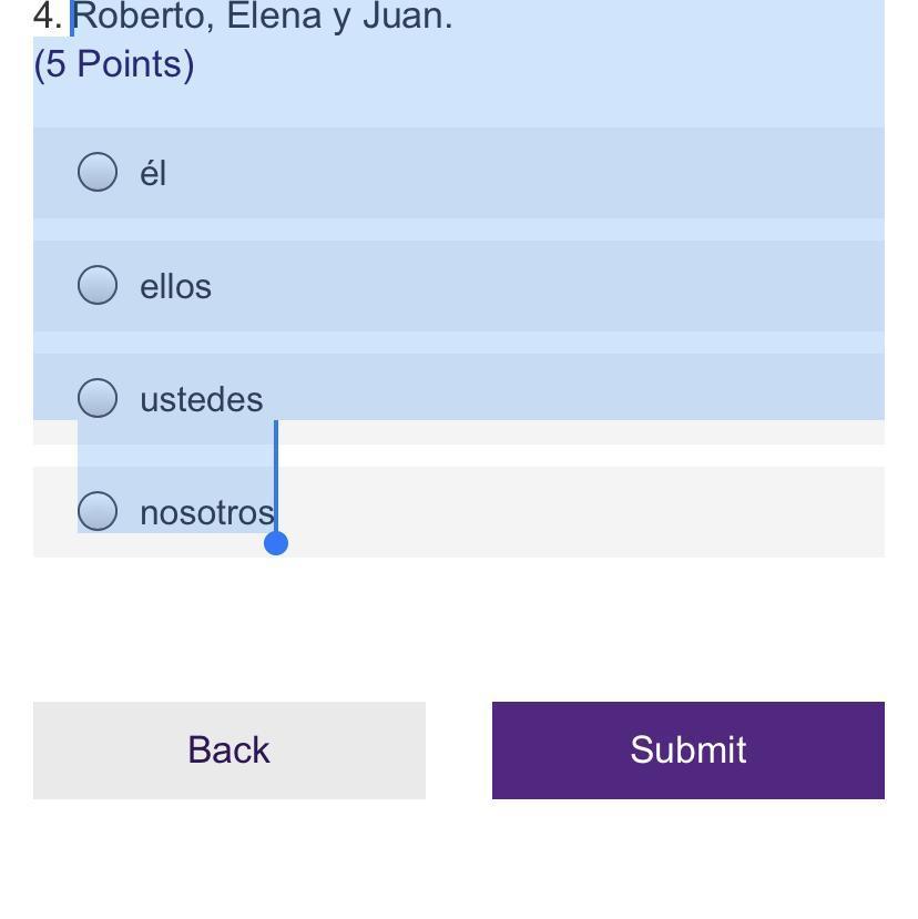 Roberto, Elena y Juan. (5 Points) él ellos ustedes ...