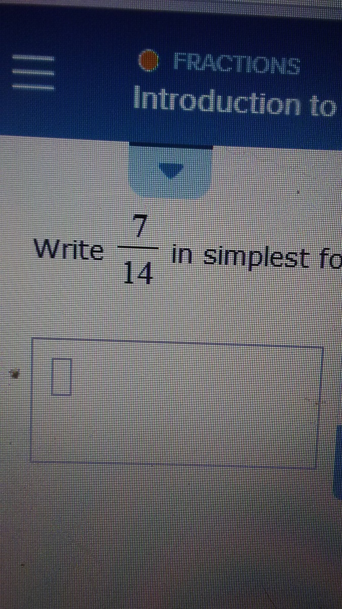 7/14 in simplest form  what is the simplest form for 8/8? - Brainly.com