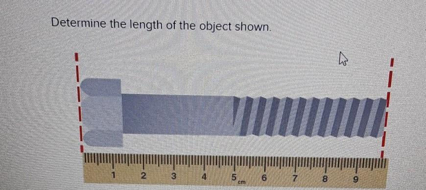 Determine The Length Of The Object Shown A 97 8 Mmb 97 80 Mmc 97 Mmd 98 Mm Brainly Com