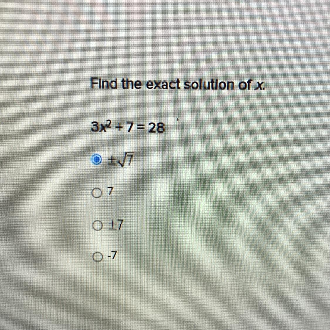 Find the exact solution of x 3x^2 + 7 = 28 help please!