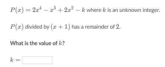P(x) = 2x^4 - x^3 + 2x^2 - k where k is an unknown integer ...