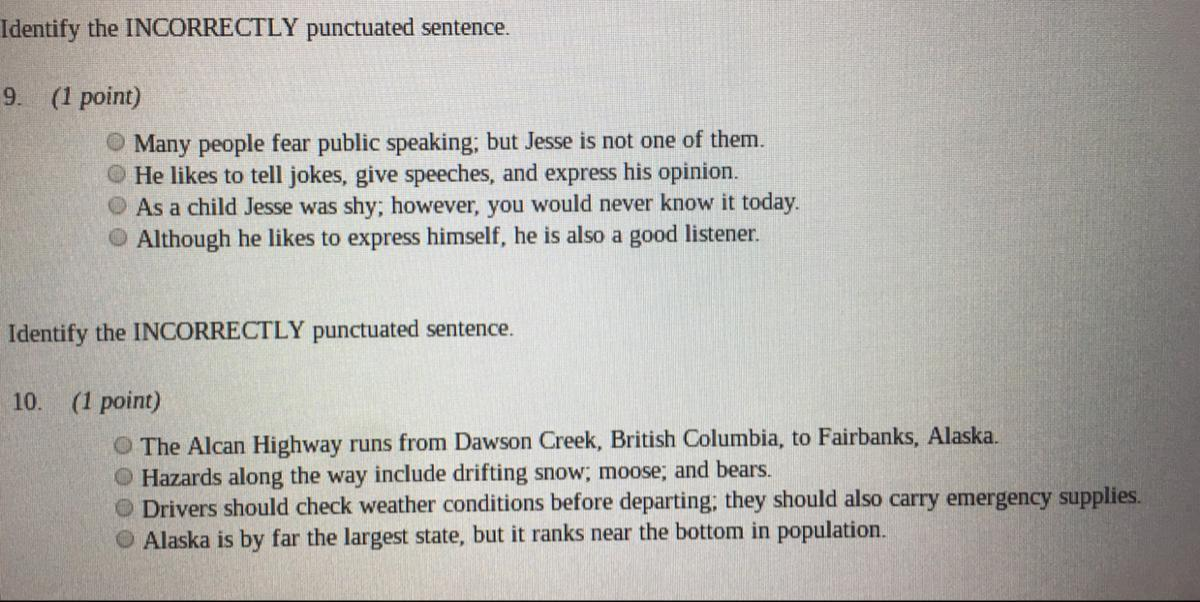Identify the incorrectly punctuated sentence - Brainly.com
