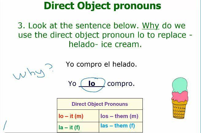 look a the sentence below. Why do we use the direct object pronoun lo to  replace helado-Ice cream Yo - Brainly.com
