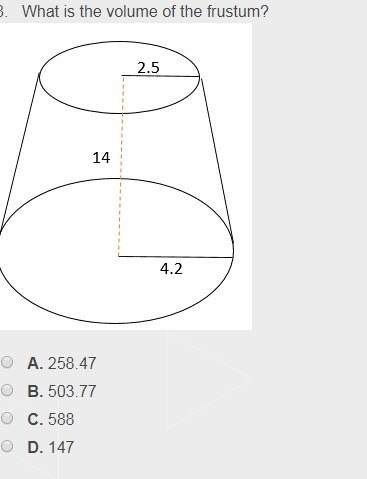 What Is The Volume Of The Frustum A 258 47 B 503 77 C 588 D 147