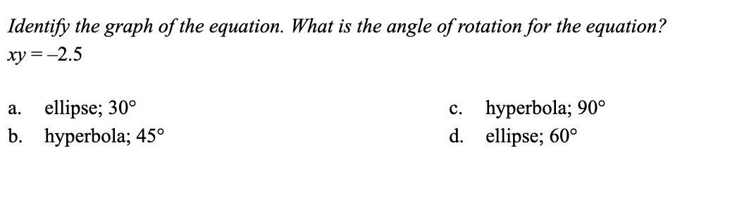 Q8: Identify the graph of the equation. What is the angle ...