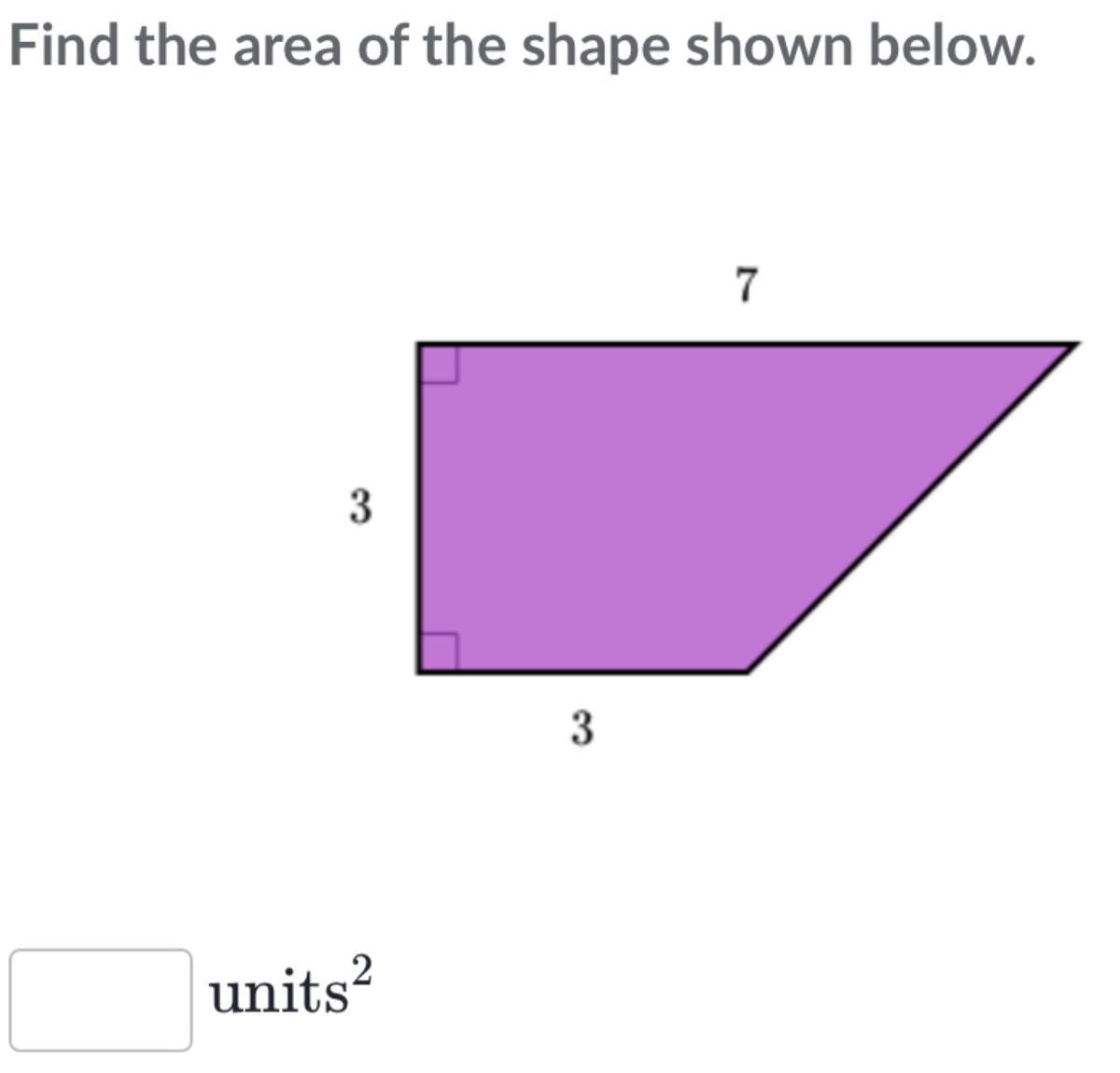 Find the area of the shape shown below. - Brainly.com