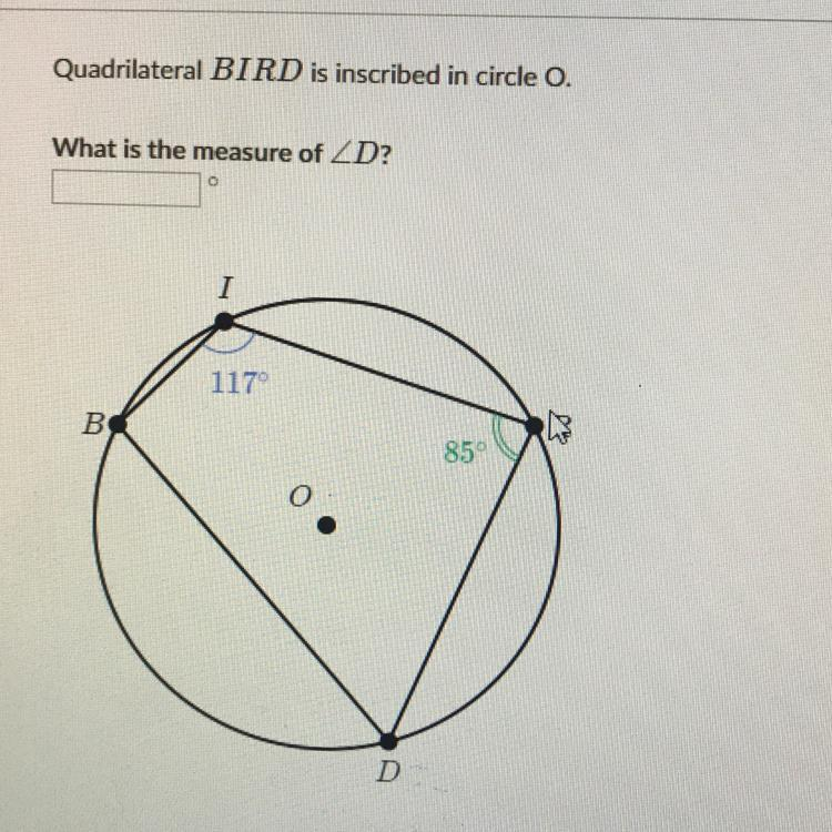 Quadrilateral BIRD is inscribed in circle O. What is the ...