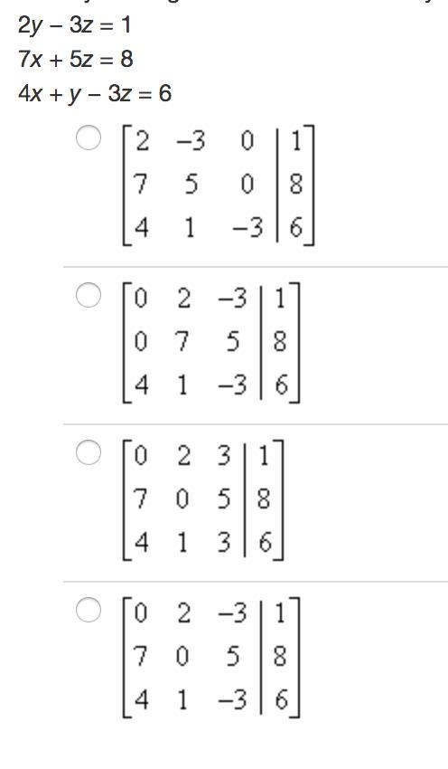 Identify the augmented matrix for the system of equations. HELP ASAP!! - Brainly.com